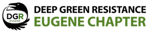 Deep Green Resistance Eugene